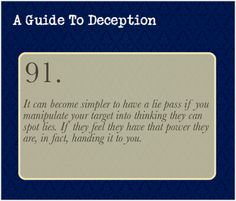 "A Guide To Deception — The point is to talk to your target about ""cool..."