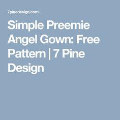 Simple Preemie Angel Gown: Free Pattern | 7 Pine Design