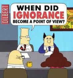All about When Did Ignorance Become A Point Of View by Scott Adams. LibraryThing is a cataloging and social networking site for booklovers Office Humor, Work Humor, Work Memes, Dilbert Comics, Scott Adams, Lol, Point Of View, Paperback Books, Satire