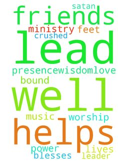 Friends in JESUS, Please pray GOD helps me lead well - Friends in JESUS, Please pray GOD helps me lead well in music ministry (I am a worship leader). Pray GOD blesses us with HIS presence,wisdom,love and power in our lives, and please pray satan is bound and crushed under our feet too. Thank you!  Posted at: https://prayerrequest.com/t/f1v #pray #prayer #request #prayerrequest