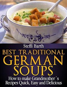German Green Bean Soup/ Gruene Bohneneintopf -Easy Delicious Meal - Best Traditional German Soups – How to make Grandmother´s Recipes Quick, Easy… - Easy Delicious Recipes, Yummy Food, Quick Recipes, Soup Recipes, Cooking Recipes, German Food Recipes, German Desserts, French Recipes, Cooking Food