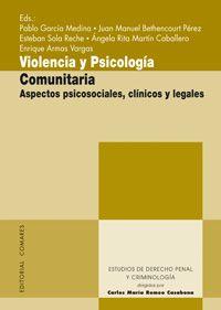 Violencia y psicología comunitaria : aspectos psicosociales, clínicos y legales / Pablo García Medina, Juan Manuel Bethencourt Pérez.Granada : Comares, 2011. http://absysnetweb.bbtk.ull.es/cgi-bin/abnetopac?TITN=459872