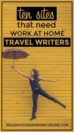 10 reputable sites that are looking for work at home travel writers now.