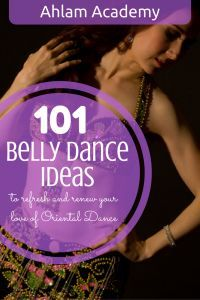 101 Belly Dance Ideas to refresh and renew your love of Oriental dance