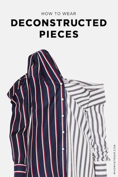 Deconstructed pieces are the coolest thing to wear this spring—here are some of our favorite picks.