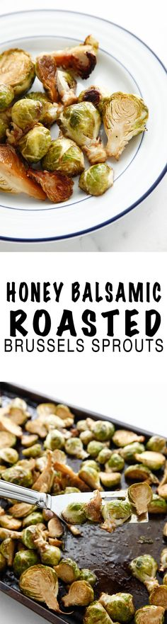 Honey Balsamic Roasted Brussels Sprouts via @thebrooklyncook