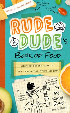 Wild and funny true stories about amazing food!