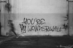 Graffiti Quotes 122 o : ) Wall Quotes, True Quotes, Words Quotes, Music Quotes, Wonderwall Oasis, Graffiti Quotes, Licht Box, Wall Writing, Aesthetic Words