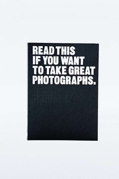 Read This If You Want to Take Great Photographs Book