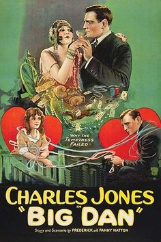 BIG DAN - Charles Jones - Story & Scenario by Frederick & Fanny Hatton - Fox - Movie Poster.