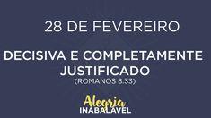 28 de Fevereiro - Decisiva e completamente justificado
