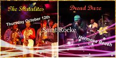 Thursday October 12th Dread Daze will be performing along with the legenday Skatalites at Saint Rocke in Hermosa Beach, California.