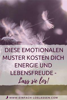 Diese emotionalen Muster kosten dich Energie und Lebensfreude - lass sie los! Pinterest