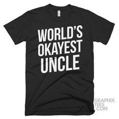 Fabulous  tee World's Okayest Uncle Shirt