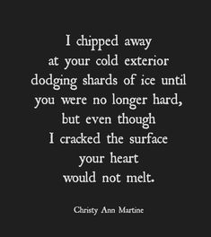 Poem winter imagery love poems frozen heart - When you try to love someone who can't love you back ~ unrequited love quotes - sayings ~ short poem by Christy Ann Martine  #poems #poetry