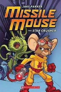 Missile Mouse: the Star Crusher by Jake Parker
