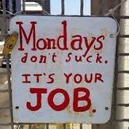 Monday's suck