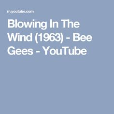 Blowing In The Wind (1963) - Bee Gees - YouTube