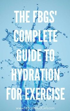 The FBGs' complete guide to your new best friend: water. | Fit Bottomed Girls