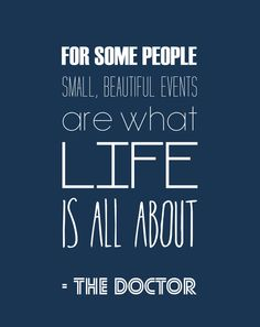 Some beautiful events. Yes. :: Doctor Who Art Print