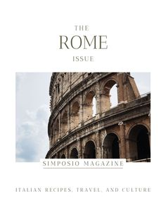Rome travel magazine in English, available in the UK and US: the Rome issue of the Simposio magazine, Italian travel, recipes, and culture.