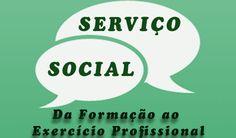SERVIÇO SOCIAL: Da formação ao exercício profissional Entenda as principais características da formação profissional em Serviço Social