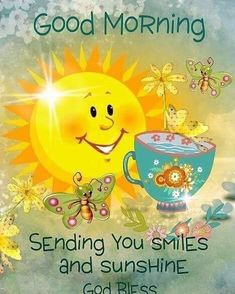 Good Morning Sending You Smiles And Sunshine good morning good morning quotes morning blessings cute good morning quotes good morning sunshine god bless good morning quotes Good Morning Cards, Good Morning Happy, Good Morning Picture, Good Morning Messages, Good Morning Flowers, Morning Pictures, Good Morning Wishes, Happy Sunday, Good Morning My Friend