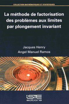 La méthode de factorisation des problèmes aux limites par plongement invariant, 2016 http://bu.univ-angers.fr/rechercher/description?notice=000811700
