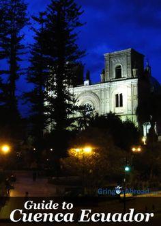 Cuenca Ecuador: The Complete Guide - GringosAbroad Latin America, South America, Places Ive Been, Places To Go, Cuenca Ecuador, Equador, Family Roots, Top Destinations, Adventure Awaits
