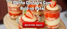 3 Receitas de Bolo no Pote que Mais Vendem e Atraem Clientes Dessert Recipes, Desserts, Mole, Cantaloupe, Biscuits, Pudding, Banana, Fruit, Sweet