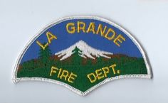 La Grande (Union County) OR Oregon Fire Dept. patch - NEW! *Cheesecloth Back*