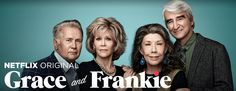 Do you like to laugh? Do you love watching families that are way more messed up than your own? Then you should definitely watch Grace and Frankie on Netflix.