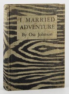 """I Married Adventure"" by Osa Johnson 