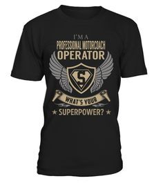 Professional Motorcoach Operator Superpower Job Title T-Shirt #ProfessionalMotorcoachOperator