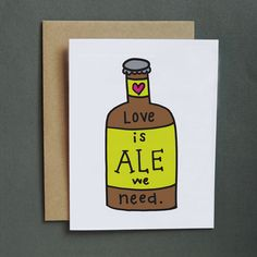 """Love Is Ale We Need Card, A2 size (4.25"""" x 5.5"""") by Tiny Gang Designs. Love Card. Beer Card. Ale Card. Cute Card. Valentine Card. Blank Card"""