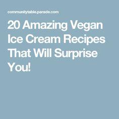 20 Amazing Vegan Ice Cream Recipes That Will Surprise You!
