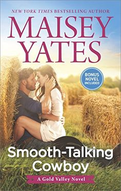 Smooth-Talking Cowboy (A Gold Valley Novel) by Maisey Yates