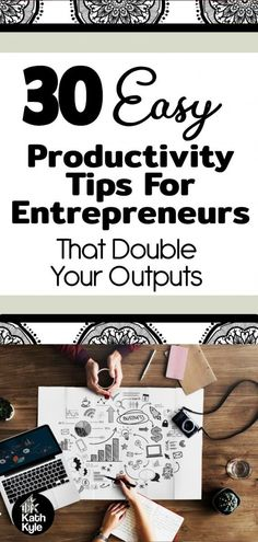These productivity tips helped me create a six-figure blogging business.  They really do work!  30 Easy Productivity Tips For Entrepreneurs That Double Your Output  Click the link to read more...  #kathkyle #blogging #productivity #business