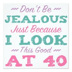 #40th Birthday For Women Card - #birthdayinvitation #birthday #party #invitation #cool #parties #invitations