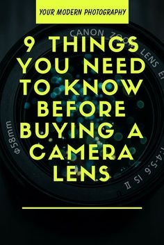 9 Things YOU NEED to Know BEFORE Buying a Camera Lens #yourmodernphotography #photographytips #photographyideas #photographytutorials #photographygear
