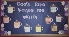 God's love keeps me warm church bulletin board with hot cocoa cups Religious Bulletin Boards, Bible Bulletin Boards, Christian Bulletin Boards, Winter Bulletin Boards, Preschool Bulletin Boards, Bullentin Boards, Preschool Ideas, Teaching Ideas, Craft Ideas
