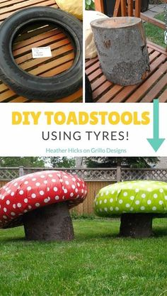 Heather Hicks shares how to create these cute DIY toadstools for the garden using tyres and and tree trunks. These are perfect for little bums and will make your garden look magical this summer. Click here to find out how she made them - they so easy to make! #outdoordiyeasy