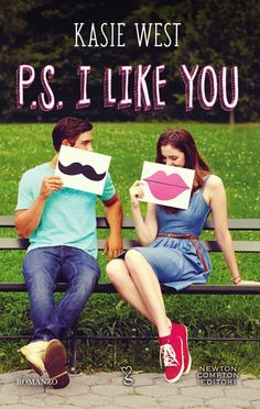 Titolo:  P.S. I Like You Autrice: Kasie West Genere:  New Adult Casa Editrice:  Newton Compton Formato:  ebook e cartaceo Prezzo:  eb...