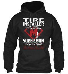 Tire Installer - Super Mom #TireInstaller