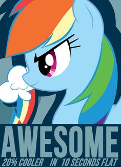 Rainbow Dash poster.   This pic has My Little Pony inside jokes. XD
