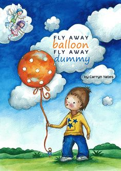"""""""Fly Away Balloon, Fly Away Dummy"""" book by Carryn Yates, Illustrated by Julie Sneeden"""