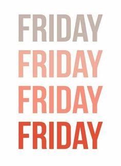 Friday Friday Friday Friday