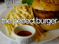 the perfect burger <3 ymmm yummm :)