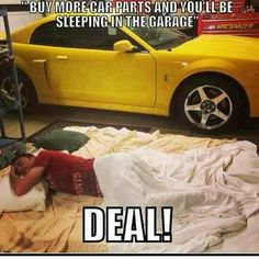 Buy more car parts, and you'll be sleeping in the garage!) Buy more car parts, and you'll be sleeping in the garage! Car Guy Quotes, Car Guy Memes, Funny Car Quotes, Truck Memes, Truck Quotes, Car Humor, Funny Memes, Hilarious, Mechanic Humor