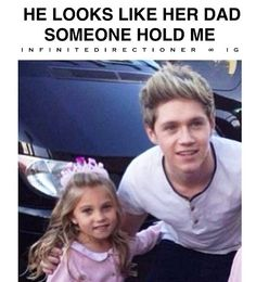 Here's another picture of Niall and a child that looks like him. BUT, sERIOUSlY, IMAGINE, THAT THIS IS YOUR DAUGHTER AND YOUR HUSBAND. I'M DYING.